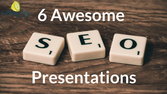 6 Awesome SEO presentations