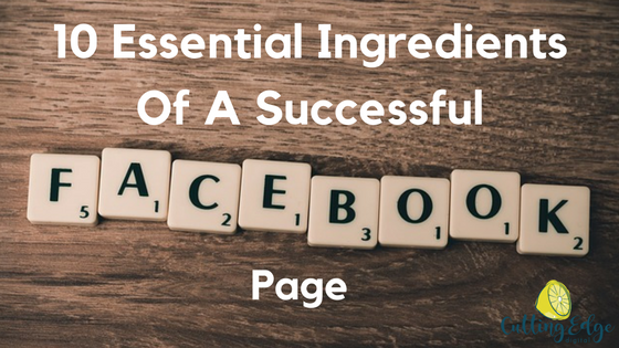 10 Essential Ingredients Of A Successful Facebook Page