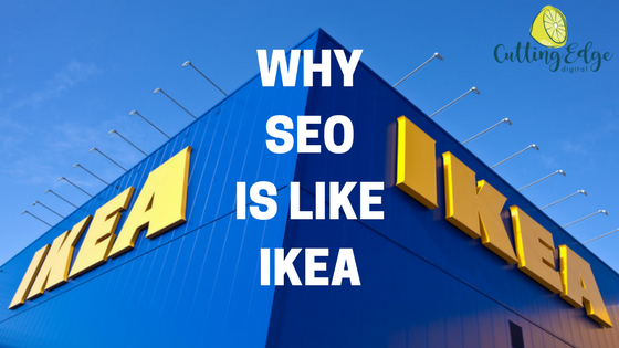 WHY SEO IS LIKE IKEA