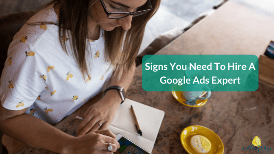 Signs You Need To Hire A Google Ads Expert - Cutting Edge Digital Perth